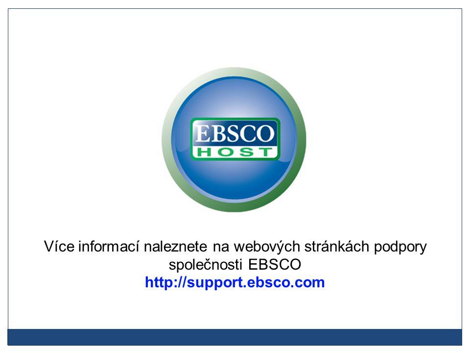 Více informací naleznete na webových stránkách podpory společnosti EBSCO http://support.ebsco.com