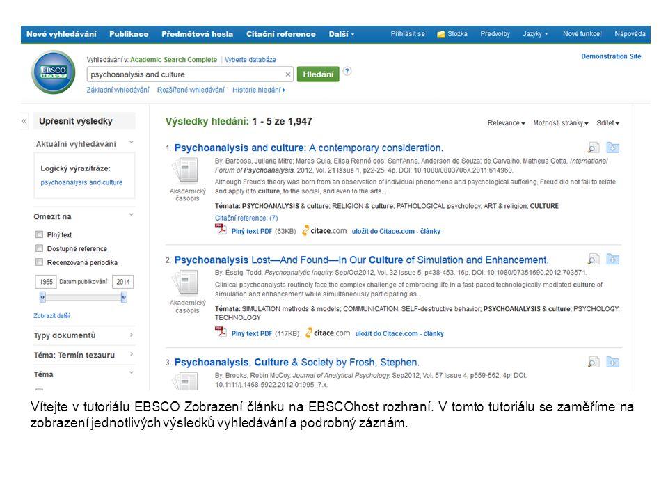 Vítejte v tutoriálu EBSCO Zobrazení článku na EBSCOhost rozhraní. V tomto tutoriálu se zaměříme na zobrazení jednotlivých výsledků vyhledávání a podro