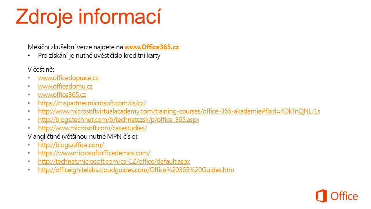 Měsíční zkušební verze najdete na www.Office365.czwww.Office365.cz Pro získání je nutné uvést číslo kreditní karty