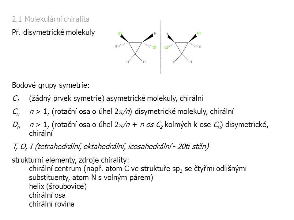2.1 Molekulární chiralita Pozn.