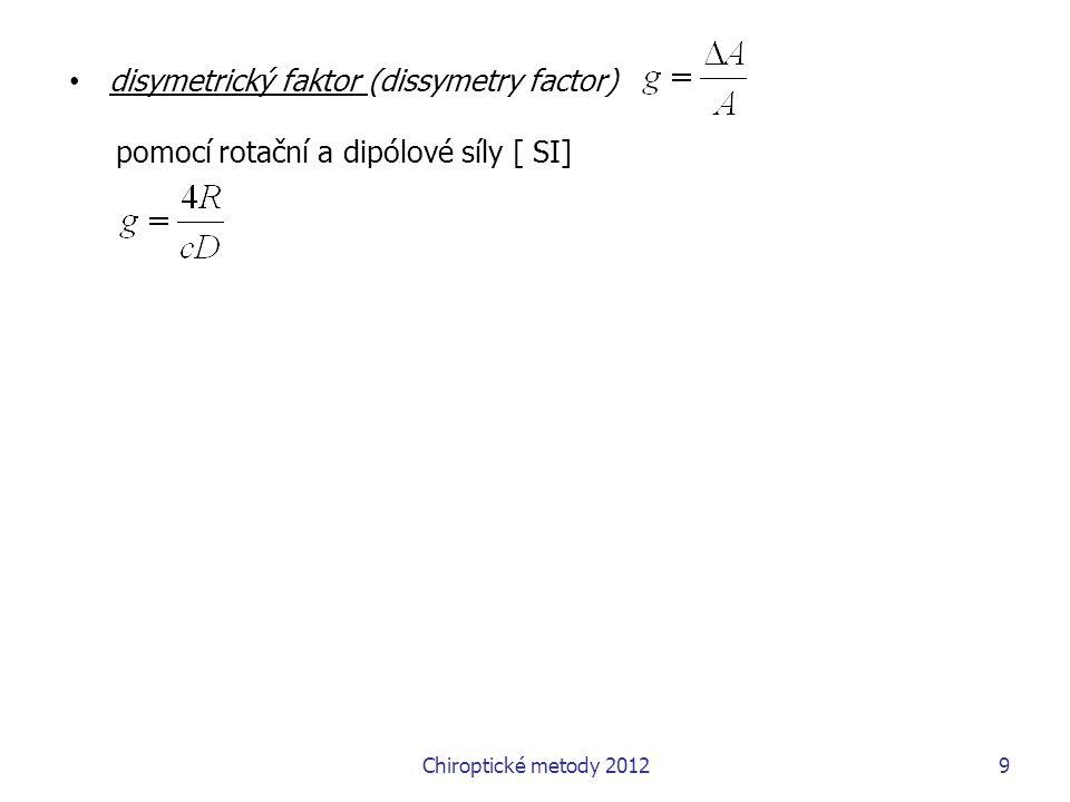 10 3 Instrumentace – specifika měření CD Definice cirkulárního dichroismu Komerčně dostupná ve dvou spektrálních oblastech:  A  = A L  – A R  A  c l  =   L  –   R  Chiroptické metody 2011