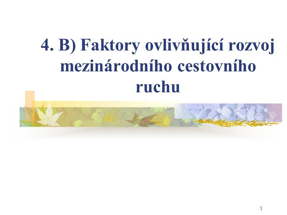 1 4. B) Faktory ovlivňující rozvoj mezinárodního cestovního ruchu