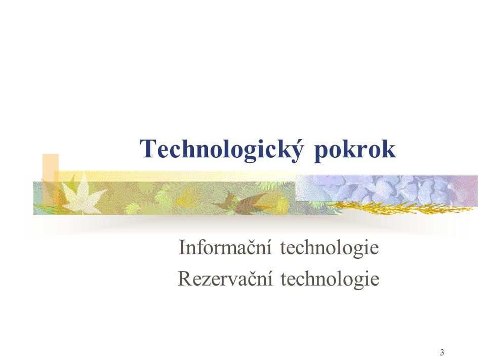 3 Technologický pokrok Informační technologie Rezervační technologie