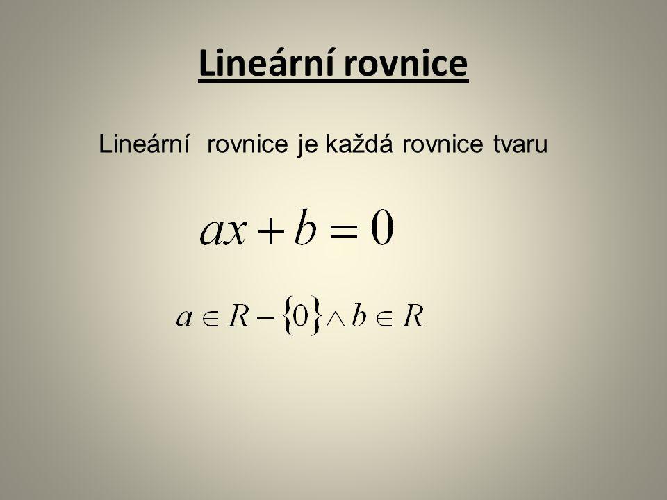 Při úpravě lineárních rovnic se používají ekvivalentní úpravy: Lineární rovnice - přičtení a odečtení stejného čísla k obou stranám rovnice - vynásobení nebo vydělení obou stran rovnice nenulovým číslem V případě rovnice se zlomkem a neznámou ve jmenovateli je nutné nejprve stanovit podmínky řešitelnosti.