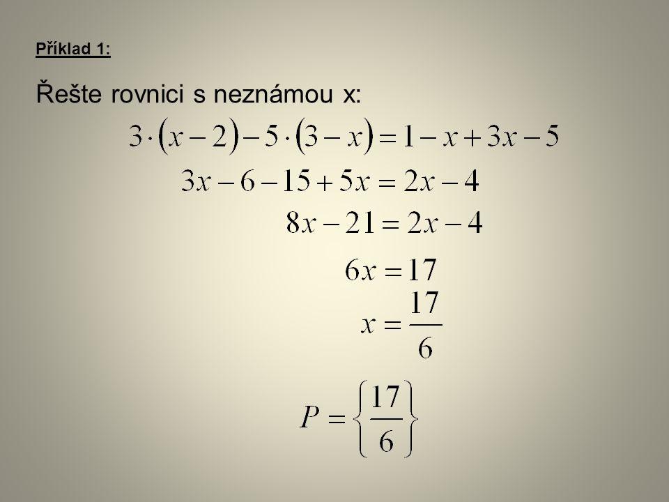 Příklad 1: Řešte rovnici s neznámou x:
