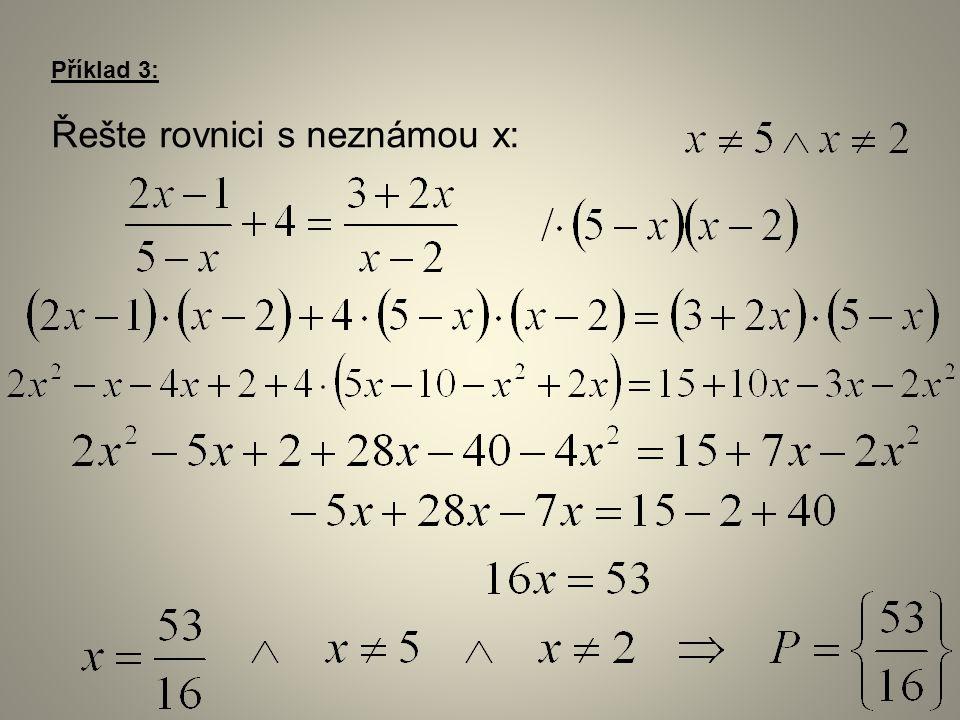 Příklad 3: Řešte rovnici s neznámou x: