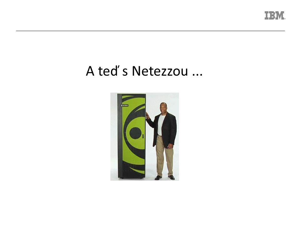 A teď s Netezzou...