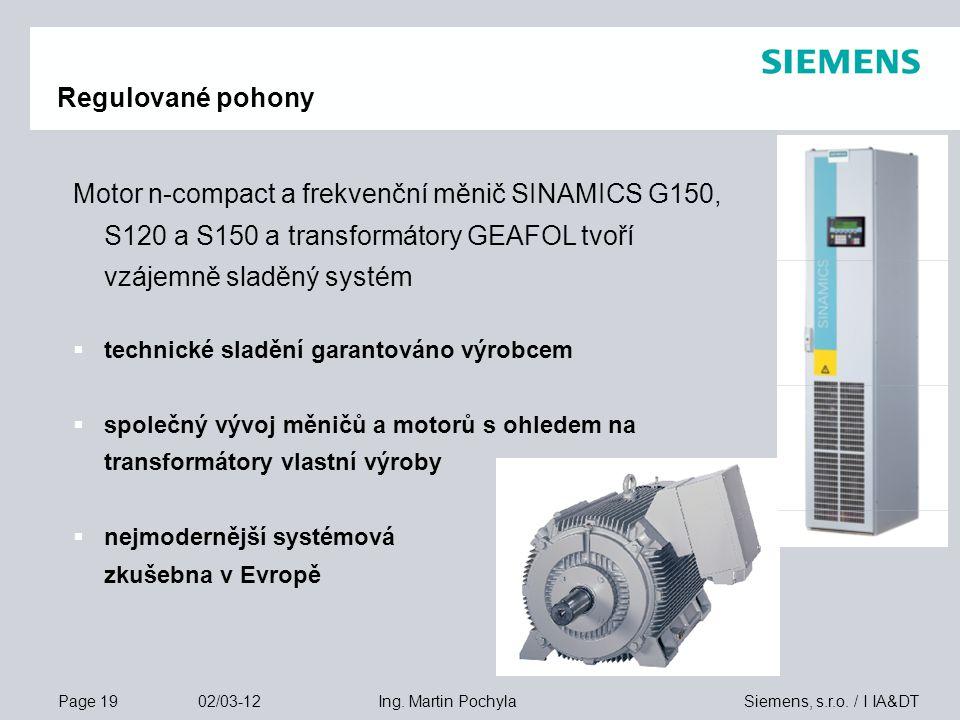 Page 19 02/03-12 Siemens, s.r.o. / I IA&DTIng. Martin Pochyla Motor n-compact a frekvenční měnič SINAMICS G150, S120 a S150 a transformátory GEAFOL tv
