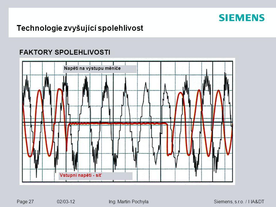 Page 27 02/03-12 Siemens, s.r.o. / I IA&DTIng. Martin Pochyla Technologie zvyšující spolehlivost FAKTORY SPOLEHLIVOSTI  použití dostupných a osvědčen