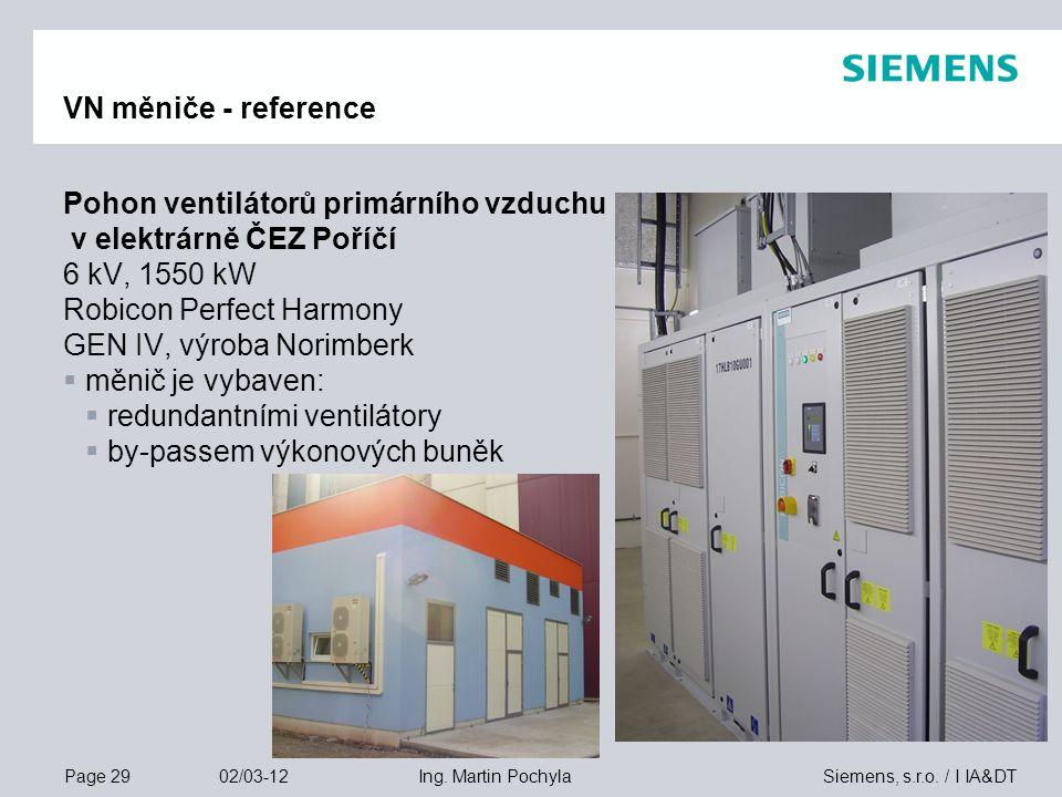 Page 29 02/03-12 Siemens, s.r.o. / I IA&DTIng. Martin Pochyla VN měniče - reference Pohon ventilátorů primárního vzduchu v elektrárně ČEZ Poříčí 6 kV,