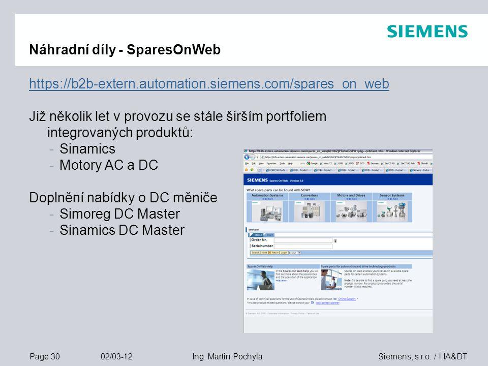 Page 30 02/03-12 Siemens, s.r.o. / I IA&DTIng. Martin Pochyla Náhradní díly - SparesOnWeb https://b2b-extern.automation.siemens.com/spares_on_web Již