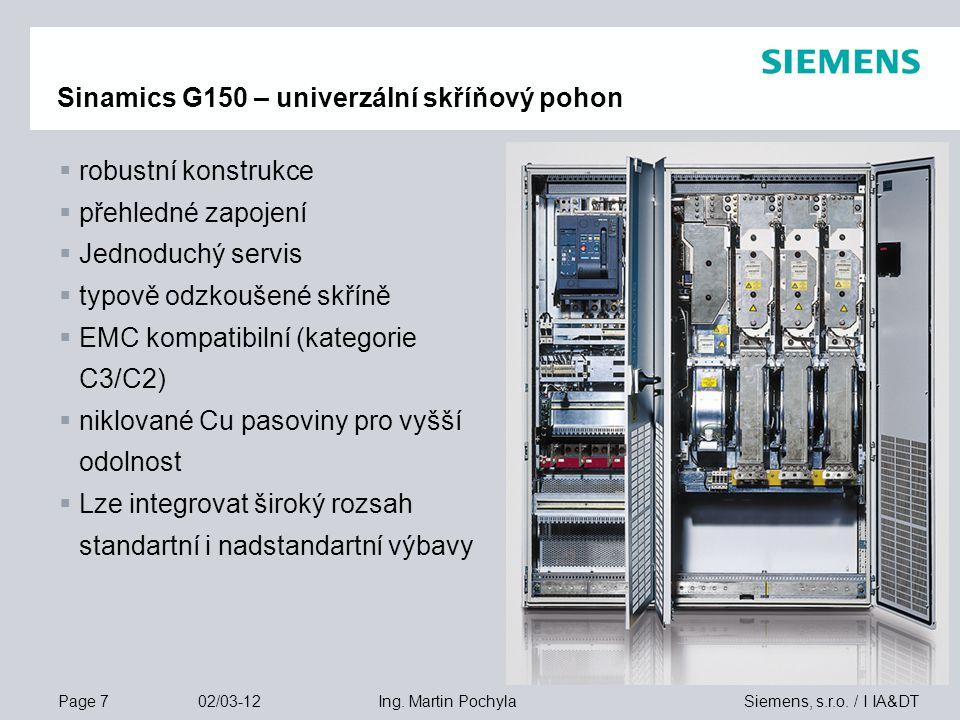 Page 7 02/03-12 Siemens, s.r.o. / I IA&DTIng. Martin Pochyla  robustní konstrukce  přehledné zapojení  Jednoduchý servis  typově odzkoušené skříně