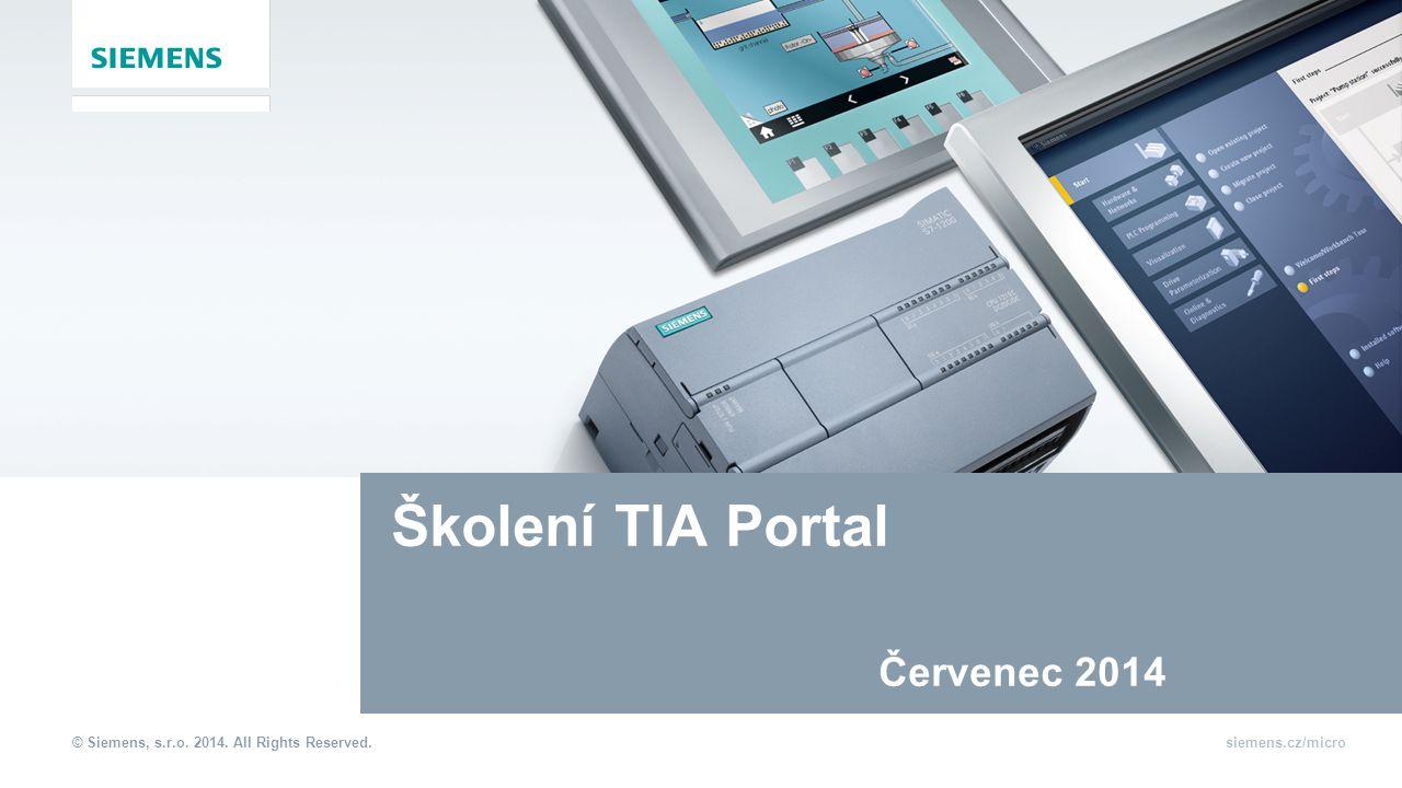 © Siemens, s.r.o. 2014. All Rights Reserved.siemens.cz/micro Školení TIA Portal Červenec 2014