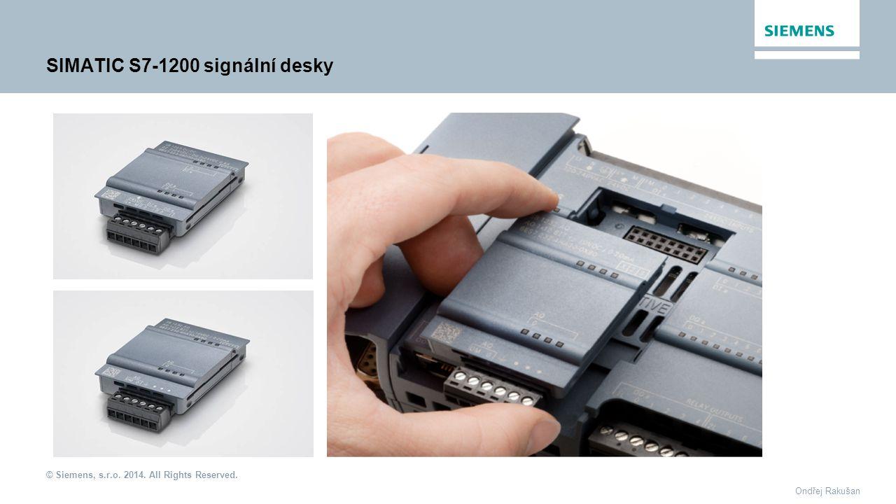 © Siemens, s.r.o. 2014. All Rights Reserved. Ondřej Rakušan SIMATIC S7-1200 signální desky