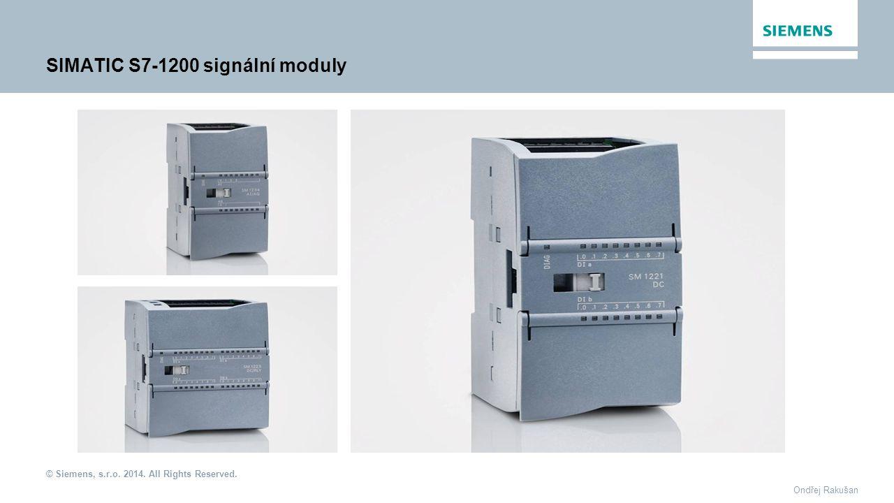 © Siemens, s.r.o. 2014. All Rights Reserved. Ondřej Rakušan SIMATIC S7-1200 signální moduly