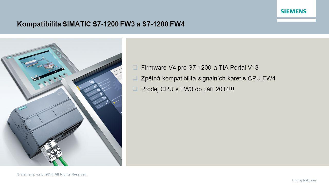 © Siemens, s.r.o. 2014. All Rights Reserved. Ondřej Rakušan  Firmware V4 pro S7-1200 a TIA Portal V13  Zpětná kompatibilita signálních karet s CPU F