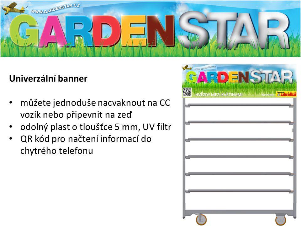 Univerzální banner můžete jednoduše nacvaknout na CC vozík nebo připevnit na zeď odolný plast o tloušťce 5 mm, UV filtr QR kód pro načtení informací do chytrého telefonu