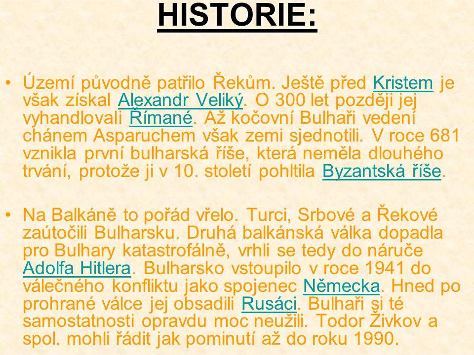 HISTORIE: Území původně patřilo Řekům. Ještě před Kristem je však získal Alexandr Veliký. O 300 let později jej vyhandlovali Římané. Až kočovní Bulhař