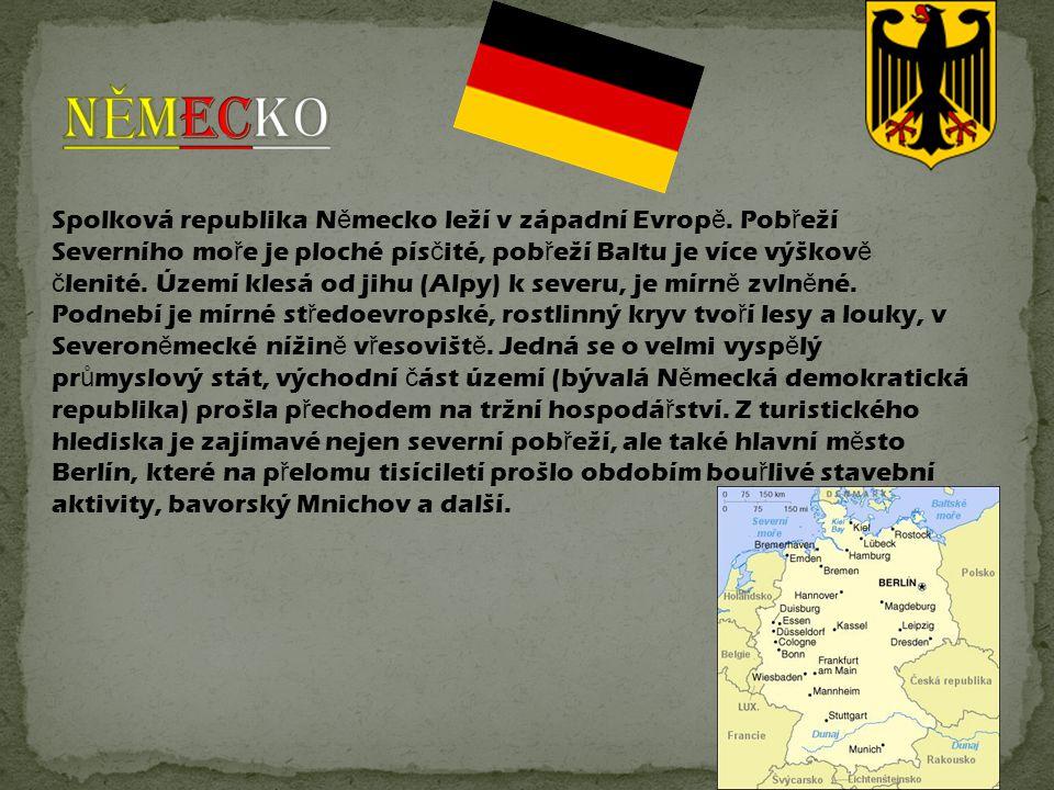 Spolková republika N ě mecko leží v západní Evrop ě.
