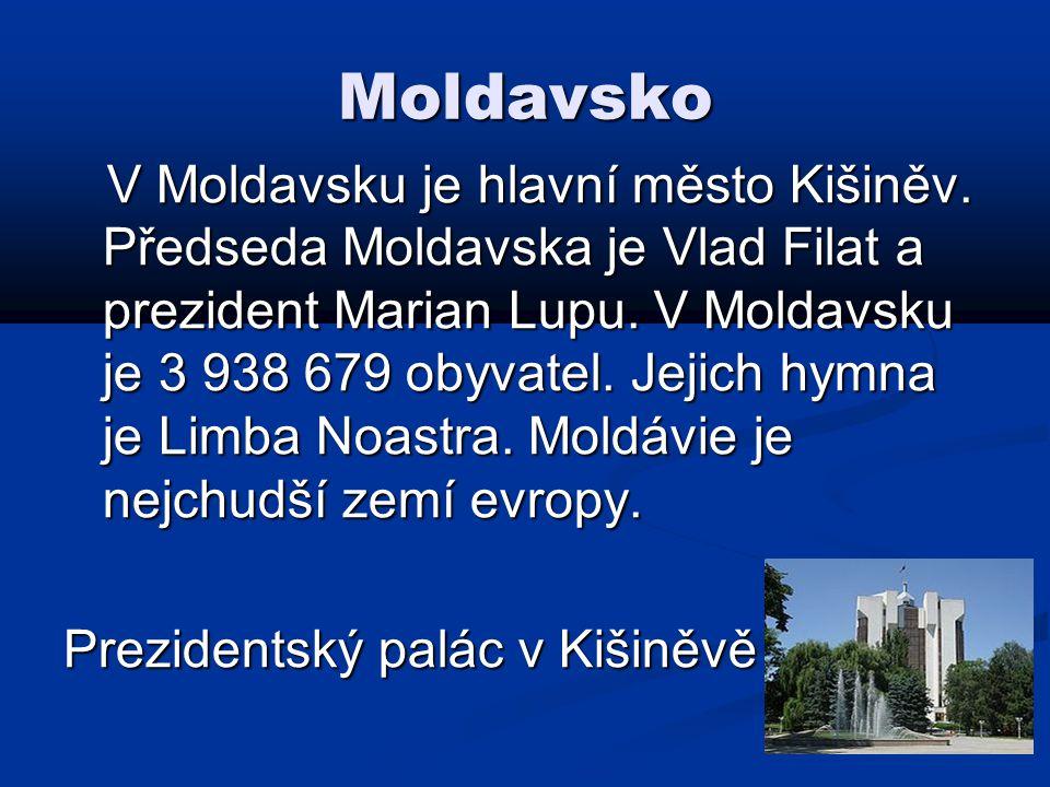 Moldavsko V Moldavsku je hlavní město Kišiněv.