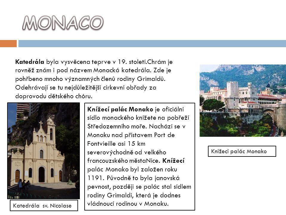 Knížecí palác Monako Katedrála sv. Nicolase Katedrála byla vysvěcena teprve v 19. století.Chrám je rovněž znám i pod názvem Monacká katedrála. Zde je
