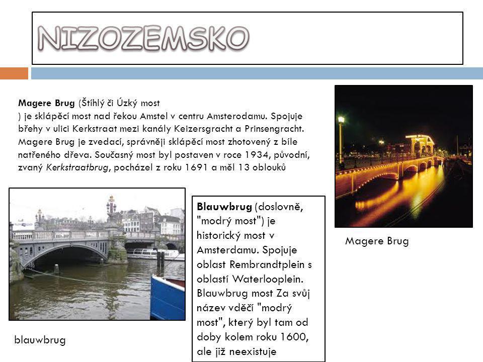 Magere Brug blauwbrug Magere Brug (Štíhlý či Úzký most ) je sklápěcí most nad řekou Amstel v centru Amsterodamu. Spojuje břehy v ulici Kerkstraat mezi