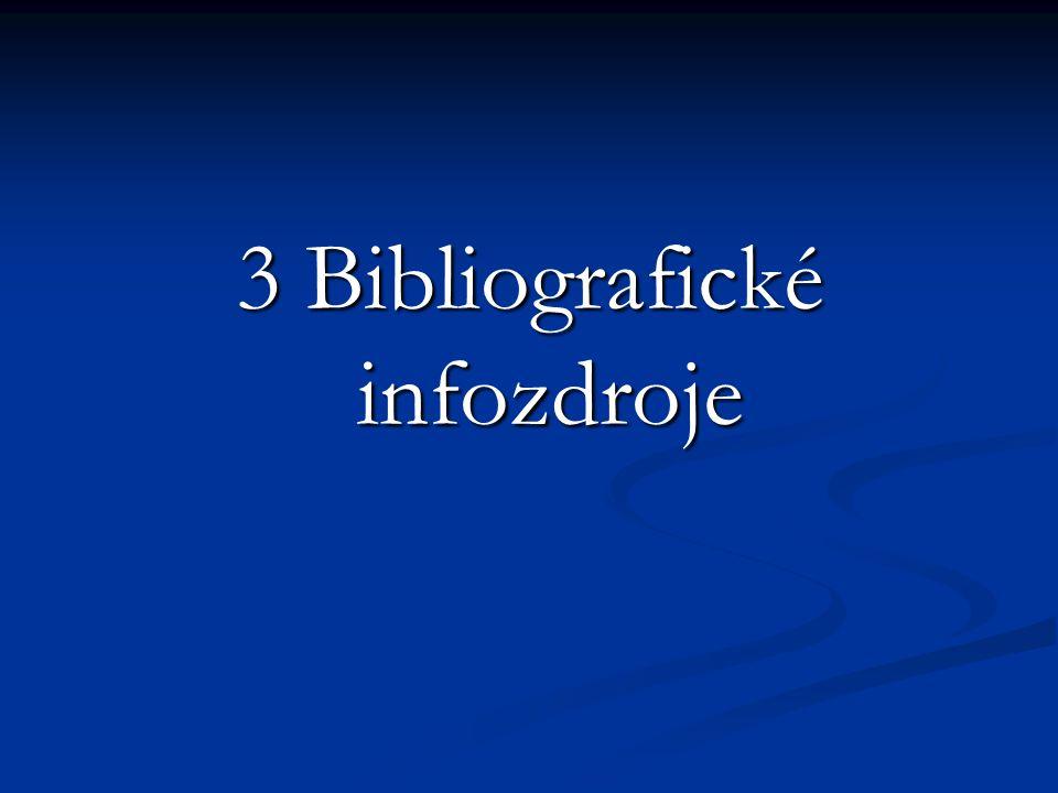 3 Bibliografické infozdroje