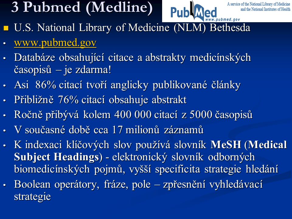 3 Pubmed (Medline) U.S.National Library of Medicine (NLM) Bethesda U.S.