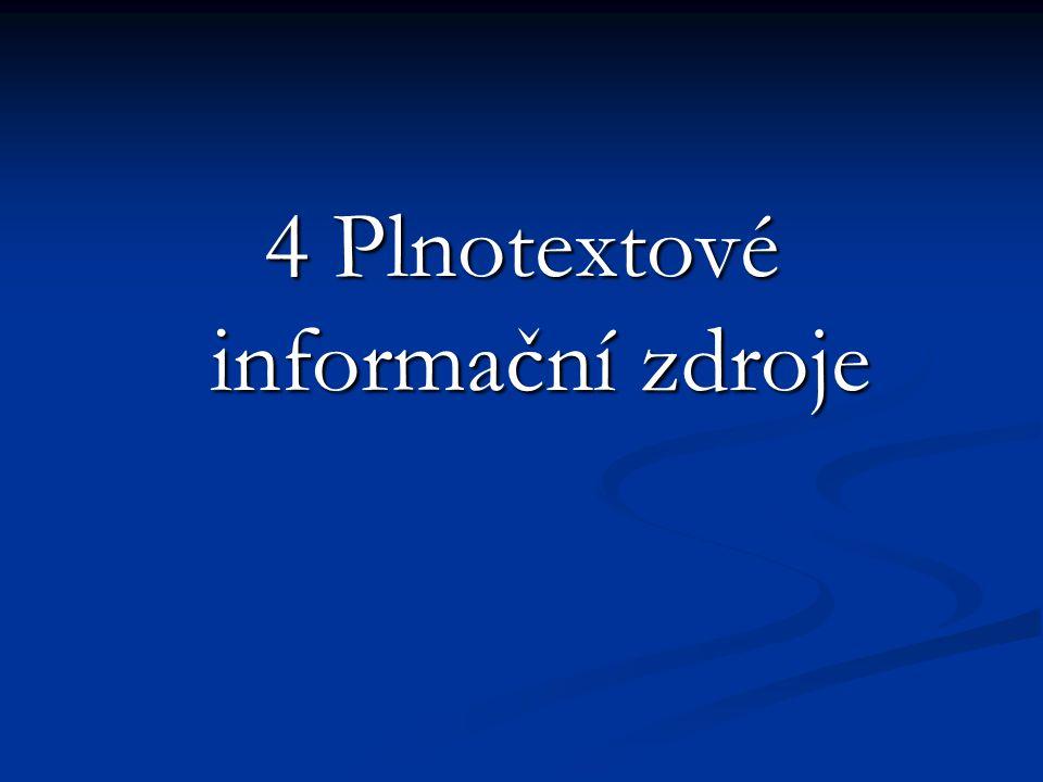 4 Plnotextové informační zdroje