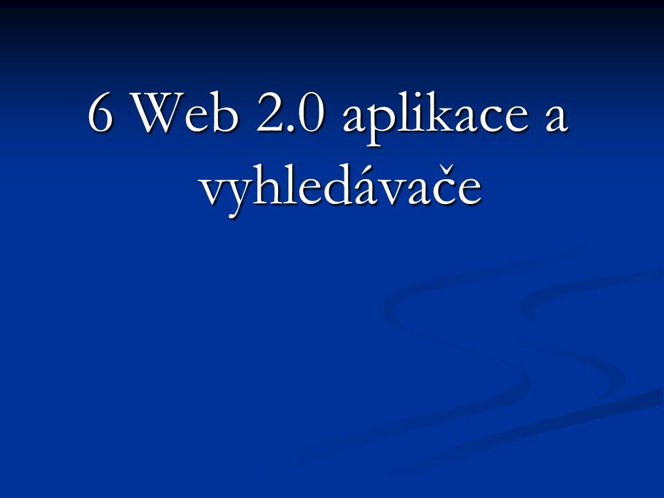 6 Web 2.0 aplikace a vyhledávače