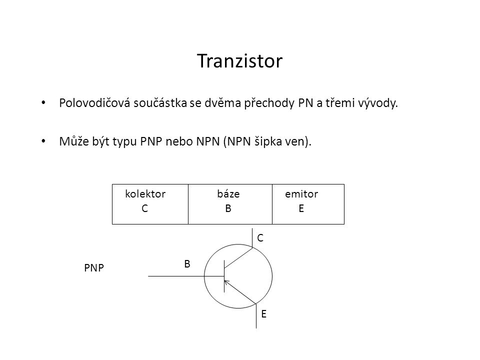 Tranzistorový jev Při zapojení dochází v kolektorovém obvodu k zesílení proudu – zesilovač.
