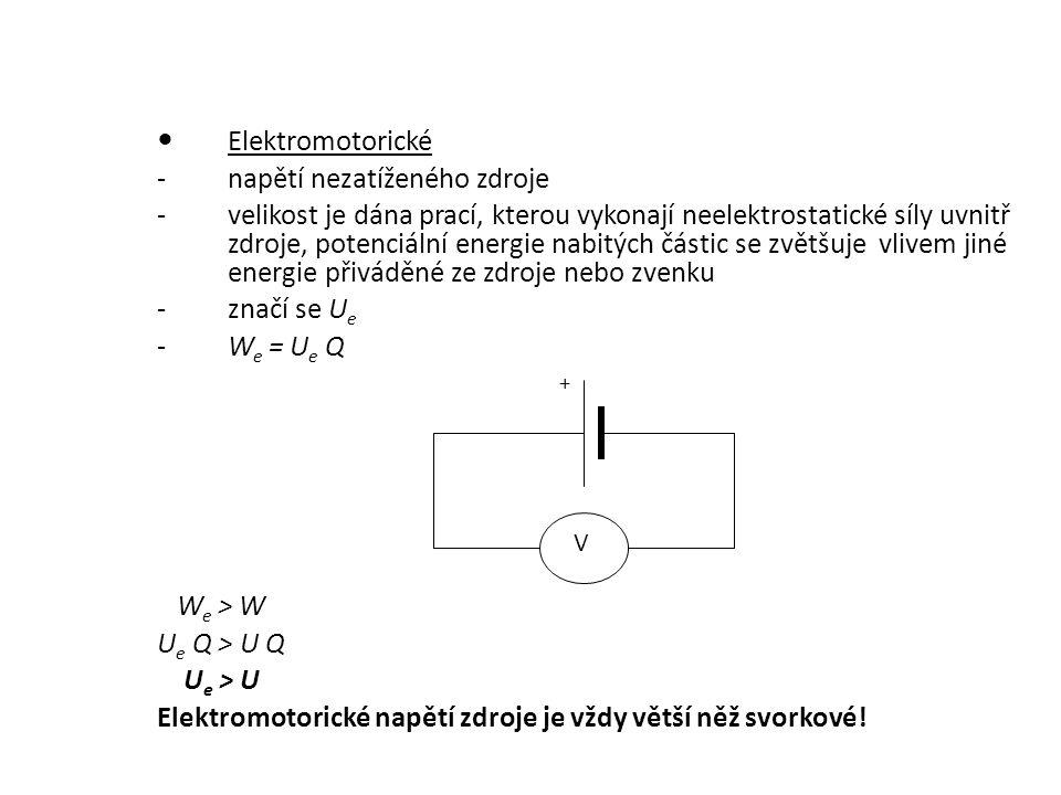 Elektromotorické -napětí nezatíženého zdroje -velikost je dána prací, kterou vykonají neelektrostatické síly uvnitř zdroje, potenciální energie nabitý
