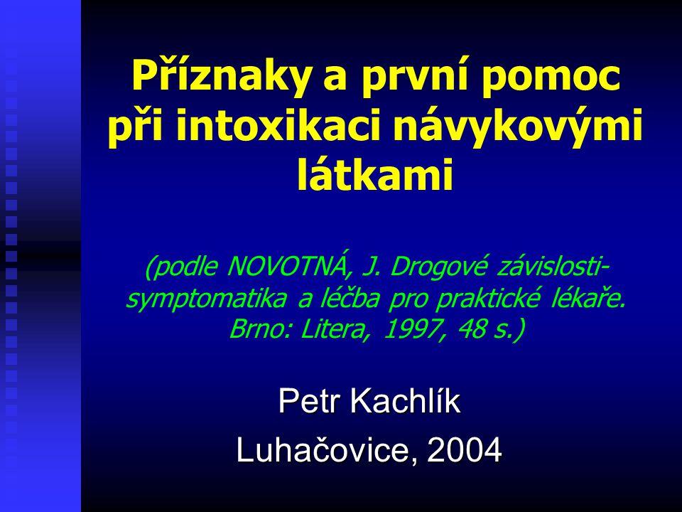 KANABINOIDY - II příznaky příznakyzneužívání dávky dávky způsob aplikace způsob aplikace průkaz průkaz zarudlé oči, edém víček, nápadný- asthmoidní kašel, tachykardie, hypertenze, hypoglykemie (hlad), mydriasa, hyperacusis, hypermotilita, vyšší dávky: iluze, halucinace, agrese 2 mg THC: mírná euforie 7 mg: změny vnímání času a prostoru 17 mg: depersonalisace, derealizace, halucinace 20 mg: dysforie, strach, vztahovačnost, závrať, cephalea, nause-vomitus, neklid, poruchy koordinace kouřením (úč.