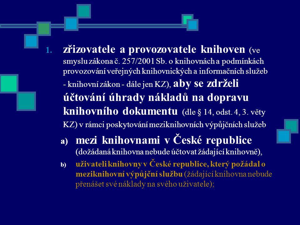 1. zřizovatele a provozovatele knihoven (ve smyslu zákona č.