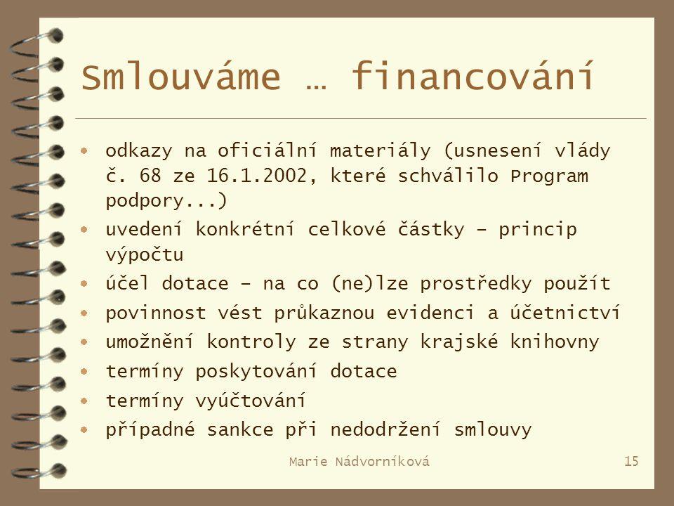 Marie Nádvorníková15 Smlouváme … financování  odkazy na oficiální materiály (usnesení vlády č.