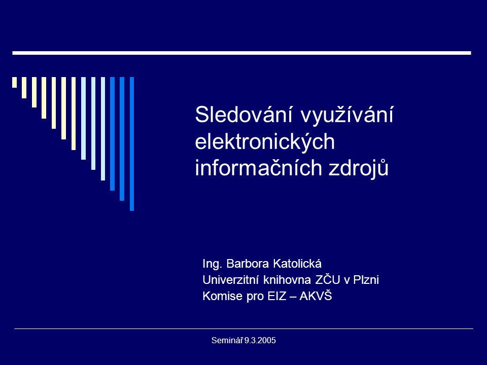 Seminář 9.3.2005 COUNTER CoP Report DB3 Database Report 3 (DB3) - Total Searches and Sessions by Month and Service – statistiky o celkovém využívání služby