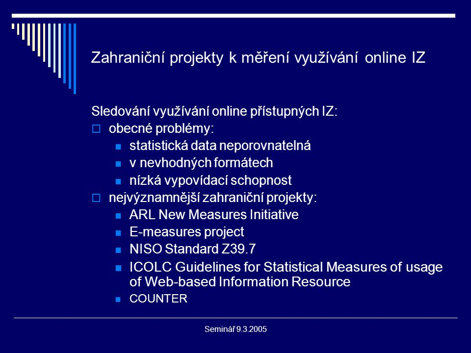 Seminář 9.3.2005 COUNTER CoP Book Report 1 Book Report 1 - Number of Successful Title requests by Month and Title - statistiky o využívání titulu knihy