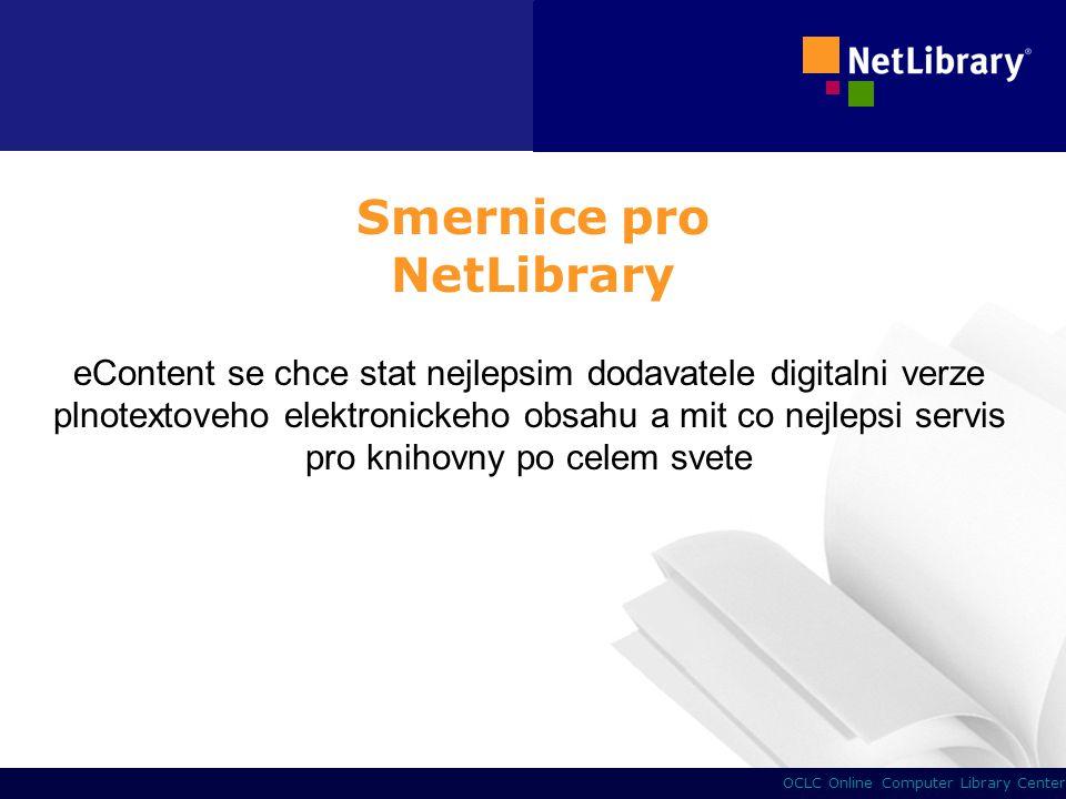 2 OCLC Online Computer Library Center Smernice pro NetLibrary eContent se chce stat nejlepsim dodavatele digitalni verze plnotextoveho elektronickeho