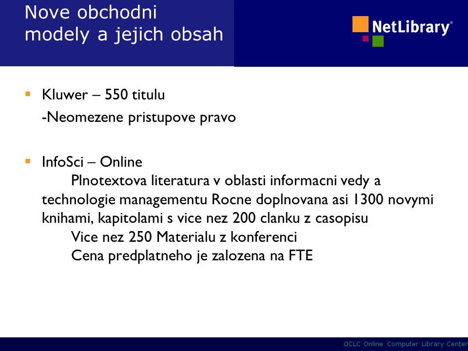 23 OCLC Online Computer Library Center Nove obchodni modely a jejich obsah  Kluwer – 550 titulu -Neomezene pristupove pravo  InfoSci – Online Plnote