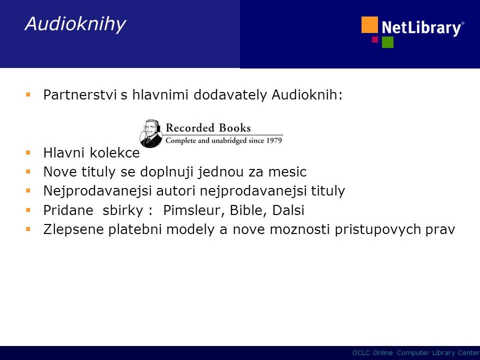 26 OCLC Online Computer Library Center Audioknihy  Partnerstvi s hlavnimi dodavately Audioknih:  Hlavni kolekce  Nove tituly se doplnuji jednou za