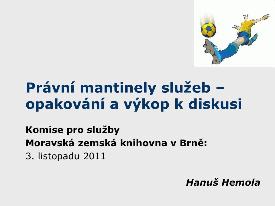 Právní mantinely služeb – opakování a výkop k diskusi Komise pro služby Moravská zemská knihovna v Brně: 3.