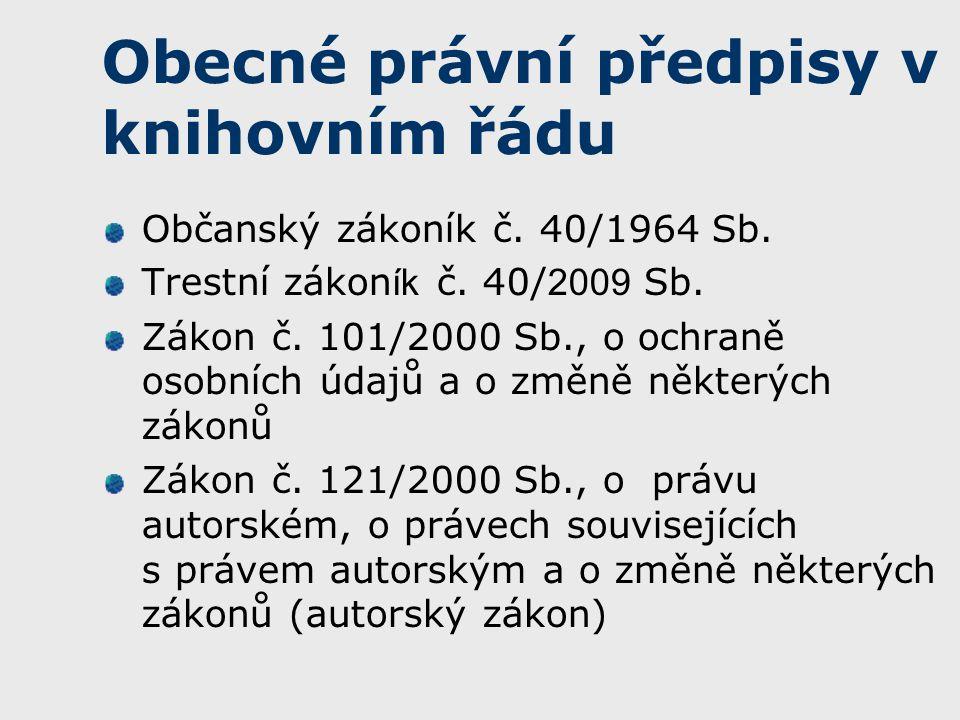 Obecné právní předpisy v knihovním řádu Občanský zákoník č.