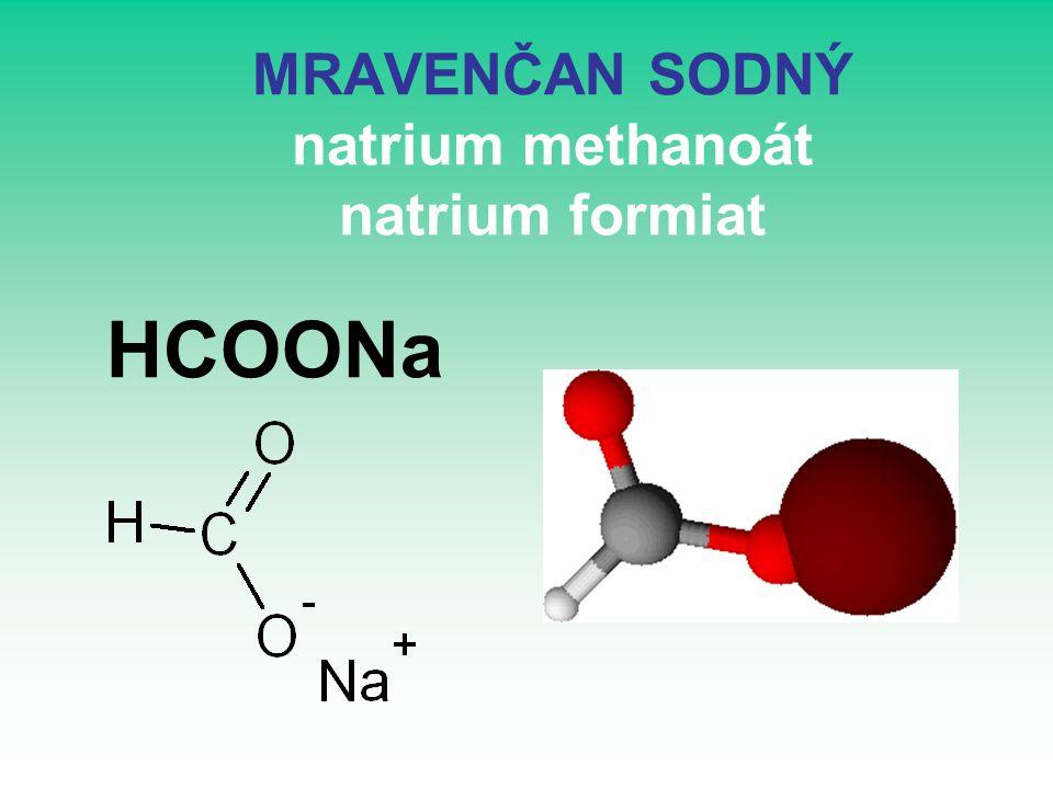 MRAVENČAN SODNÝ natrium methanoát natrium formiat HCOONa