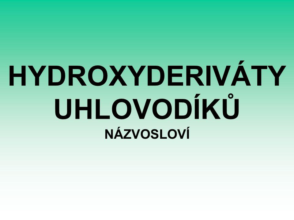 HYDROXYDERIVÁTY UHLOVODÍKŮ NÁZVOSLOVÍ