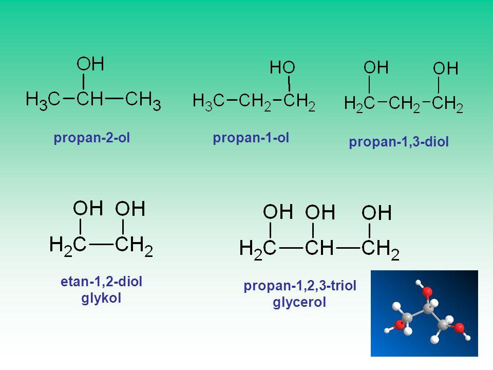 propan-2-olpropan-1-ol propan-1,3-diol etan-1,2-diol glykol propan-1,2,3-triol glycerol