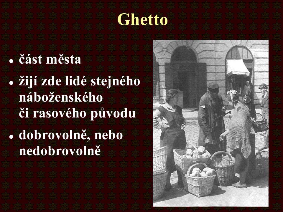 Ghetto část města žijí zde lidé stejného náboženského či rasového původu dobrovolně, nebo nedobrovolně