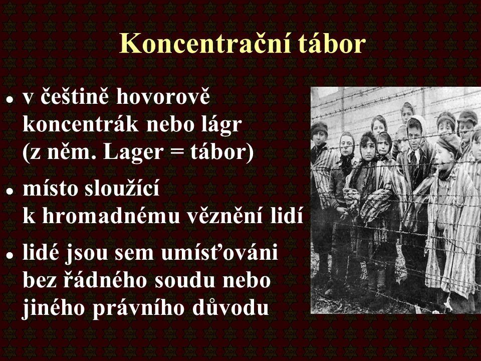 Koncentrační tábor v češtině hovorově koncentrák nebo lágr (z něm. Lager = tábor) místo sloužící k hromadnému věznění lidí lidé jsou sem umísťováni be