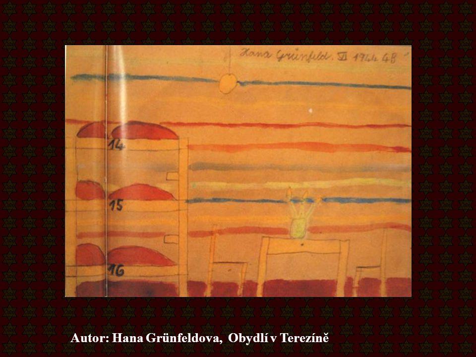 Autor: Hana Grünfeldova, Obydlí v Terezíně