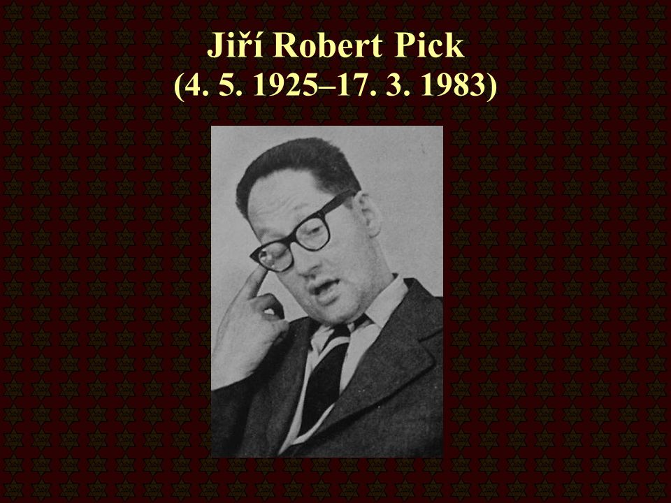 Jiří Robert Pick (4. 5. 1925–17. 3. 1983)