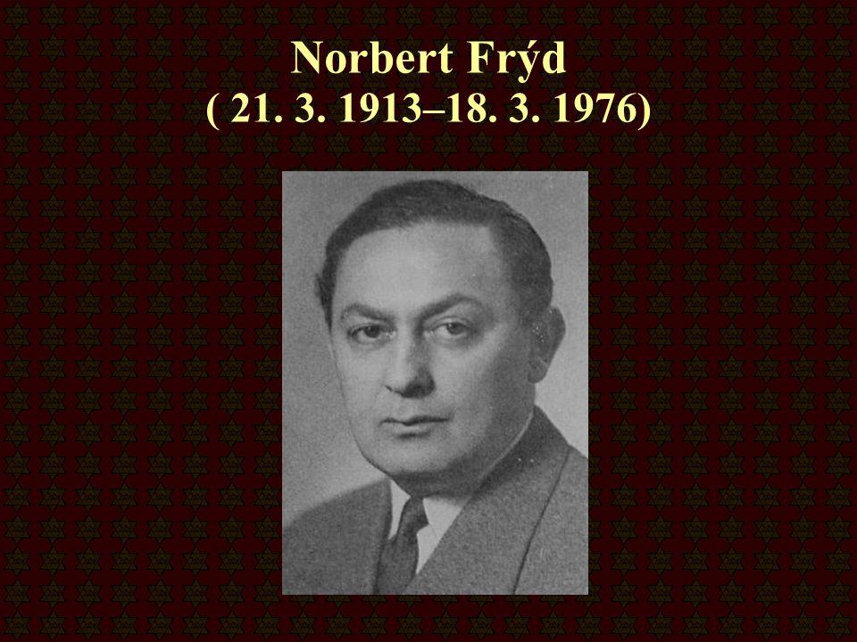 Norbert Frýd ( 21. 3. 1913–18. 3. 1976)